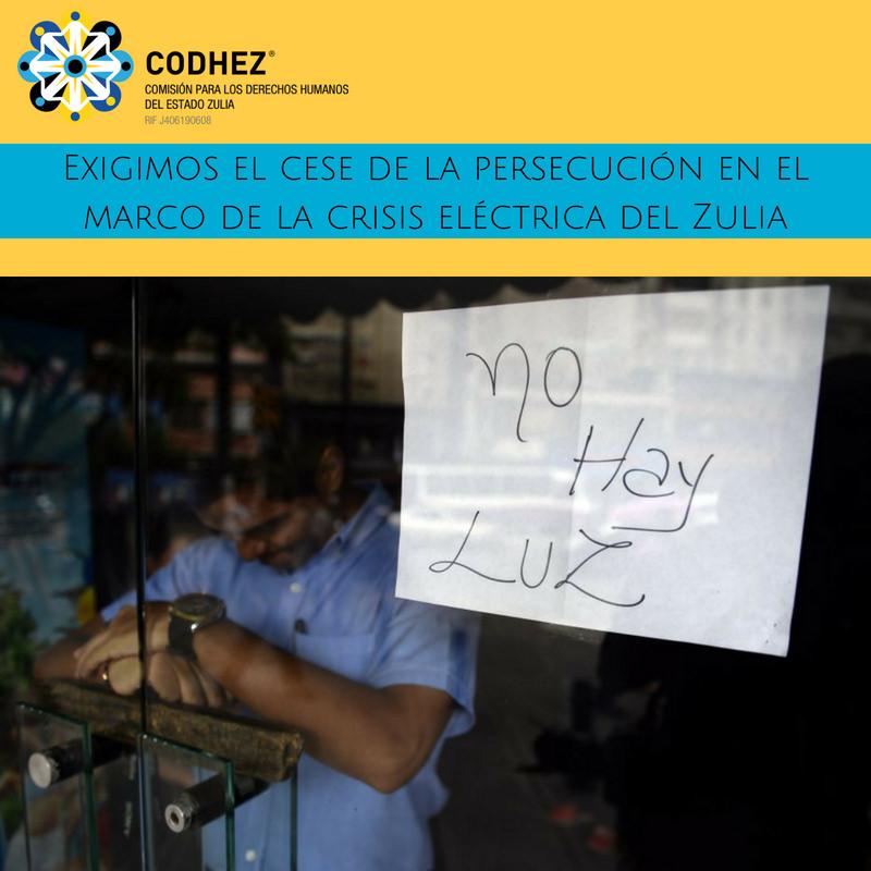 Codhez exige el cese de la persecución en el marco de la crisis eléctrica del Zulia
