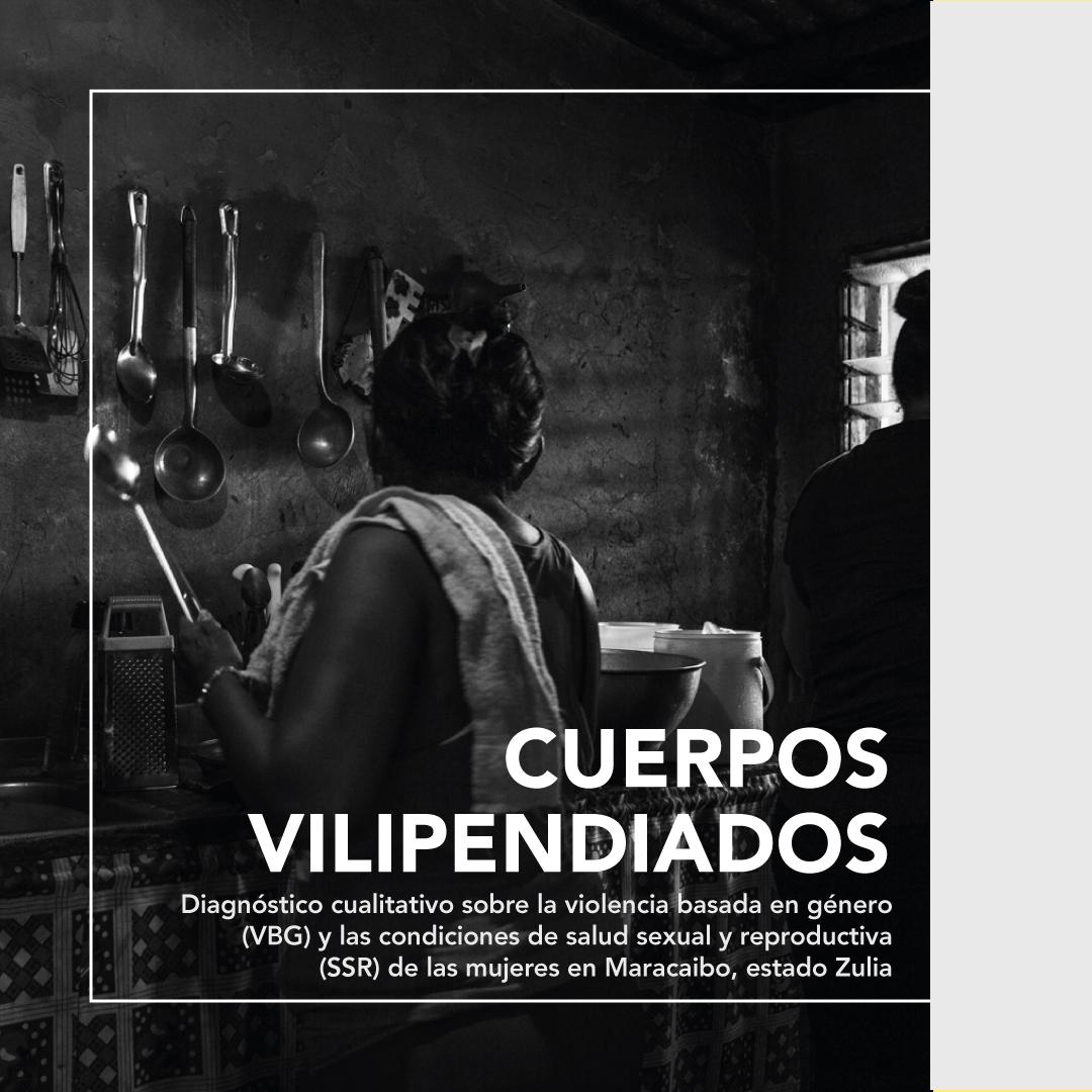 'Cuerpos vilipendiados' expone la violencia basada en género y las condiciones de salud sexual y reproductiva de las mujeres en Maracaibo